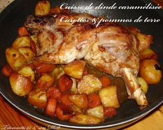 Cuisse de dinde caramélisée - Carottes et pommes de terre Winter Food, Healthy Cooking, Paella, Chicken Wings, Mexican Food Recipes, Food And Drink, Meals, Galette, Recipes