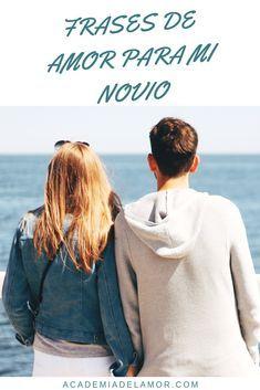 Frases Para Enamorar A Mi Novio 70 Mensajes De Amor En 2019 Mias