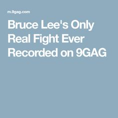 Bruce Lee's Only Real Fight Ever Recorded on 9GAG