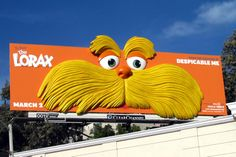 This was perfect for Movember. Universal Pictures presents Dr. Seuss' The Lorax O Lorax, Advertising, Ads, Outdoor Signs, Universal Pictures, Billboard, Communication, The Past, Presentation