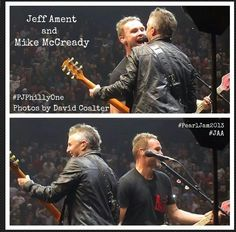 Jeff Ament and Mike Mcready!! I love them!!
