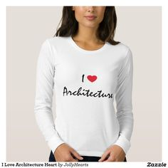 I Love Architecture Heart T-shirts. Customizable.