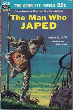 PHILIP K DICK The Man Who Japed Ace Double D-193 1956 Science Fiction Classic + E. C. Tubb's The Space Born by ephemarama on Etsy https://www.etsy.com/listing/222505586/philip-k-dick-the-man-who-japed-ace