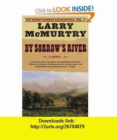 By Sorrows River A Novel (Berrybender Narratives) (9780743262712) Larry McMurtry , ISBN-10: 0743262719  , ISBN-13: 978-0743262712 ,  , tutorials , pdf , ebook , torrent , downloads , rapidshare , filesonic , hotfile , megaupload , fileserve
