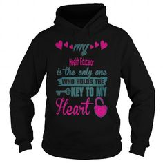 Cool and Awesome My Health Educator is the only one who holds the key to my heart Shirt Hoodie