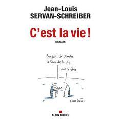 C'est la vie - broché - Jean-Louis Servan-Schreiber - Livre ou ebook - Fnac.com