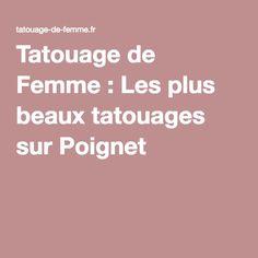 1000 ideas about tatouage poignet femme on pinterest tatouage poignet tatouages and tattoo. Black Bedroom Furniture Sets. Home Design Ideas
