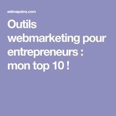 Outils webmarketing pour entrepreneurs : mon top 10 !