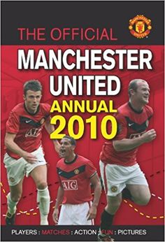 8152fa0aa2f The Official Manchester United Annual 2010 2010  Amazon.co.uk   9781907104237