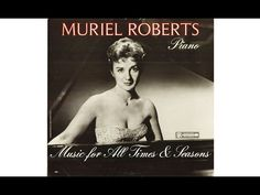 MURIEL ROBERTS - MUSIC FOR ALL TIMES & SEASONS (Full Album) - YouTube