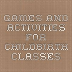 Games and Activities for Childbirth Classes