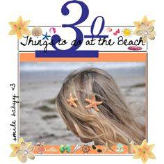 30 things to do at the beach.Vacation!