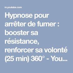 Hypnose pour arrêter de fumer : booster sa résistance, renforcer sa volonté (25 min) 360° - YouTube