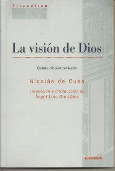 La visión de Dios / Nicolás de Cusa ; traducción e introducción de Ángel Luis González4204.jpg (315×470)