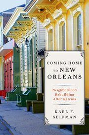 Book Review: Coming Home to New Orleans: Neighborhood Rebuilding after Katrina | LSE Review of Books