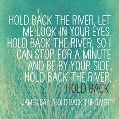 """James Bay, """"Hold Back the River"""""""