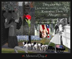 Memorial Day ~  Remember their sacrifice.