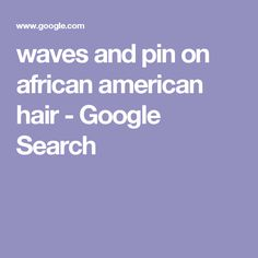 waves and pin on african american hair - Google Search