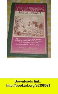 Thomas Jeffersons European Travel Diaries (9780961596439) Thomas Jefferson, James McGrath Morris, Persephone Weene , ISBN-10: 0961596430  , ISBN-13: 978-0961596439 ,  , tutorials , pdf , ebook , torrent , downloads , rapidshare , filesonic , hotfile , megaupload , fileserve