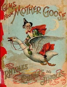 Gems from Mother Goose - vintage collection of nursery rhymes.  Download free in many formats including Kindle.