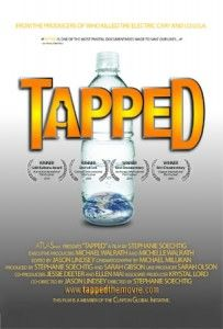 Tapped the Movie    Tapped is a film that examines the role of the bottled water industry and its effects on our health, climate change, pollution, and our reliance on oil.