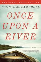 """Read """"Once Upon a River: A Novel"""" by Bonnie Jo Campbell available from Rakuten Kobo. """"A demonstration of outstanding skills on the river of American literature."""" —Entertainment Weekly """"Bonnie Jo Campbell h. Date, The Boston Girl, Books To Read, My Books, American Literature, The Book, Fiction, Novels, Reading"""