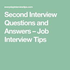 Second Interview Questions and Answers – Job Interview Tips