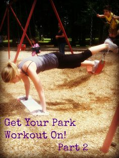 Take your kids with you & Get Your Park Workout On! Part 2