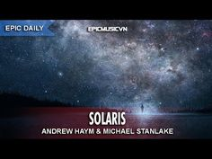 [Epic Daily] Andrew Haym & Michael Stanlake - Solaris (Epic Beautiful Up...