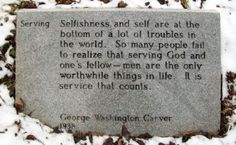 (A historical marker located near Diamond in Newton County, Missouri. George Washington Carver Quotes, Better Alone, Founding Fathers, Wise Words, Markers, Wisdom, February 22, Thoughts, Southern Recipes