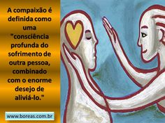 Compaixão...