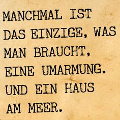 Umarmung und Haus am Meer. The Words, Cool Words, Girly Quotes, Funny Quotes, Words Quotes, Sayings, German Quotes, Magic Words, Love Messages