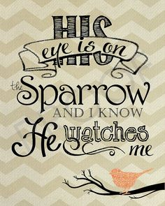 Scripture Art  His Eye is on the Sparrow by ToSuchAsTheseDesigns