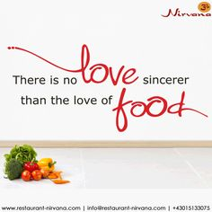 There is no love sincerer than the love of food Book Your Table Here: (+43)01-5133075 #IndianFood #FoodPorn #ChefFresh #Nirvana #Vienna #Austria