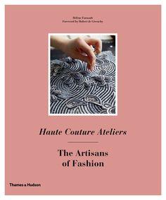 Обложка книги Haute Couture Ateliers: The Artisans of Fashion