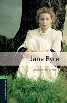 "Read ""Jane Eyre Level 6 Oxford Bookworms Library"" by Charlotte Bronte available from Rakuten Kobo. A level 6 Oxford Bookworms Library graded reader. Retold for Learners of English by Clare West. Jane Eyre is alone in th. Jane Eyre, Charlotte Bronte, Classic Literature, Classic Books, Indie Movies, Old Movies, Oxford Bookworms Library, Bronte Sisters, Easy Reader"