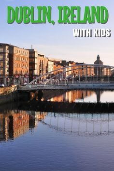 Planning to travel to Dublin, Ireland with kids? Find out the best family-friendly things to do.
