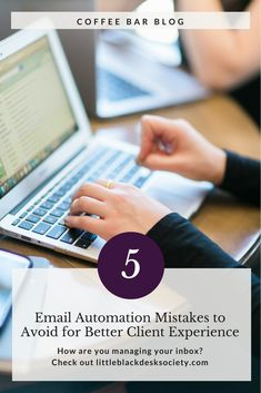 Little Black Desk Society - Coffee Bar Blog - 5 Email Automation Mistakes to Avoid for a Better Customer Experience