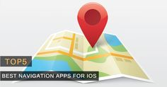 Best Navigation Apps for iOS - Free GPS Apps for iPhone