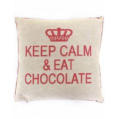 FS Home Collections Keep Calm & Eat Chocolate Cushion (8.985 KWD) ❤ liked on Polyvore featuring home, home decor, throw pillows, fillers, pillows, random, beige, quote throw pillows, chocolate brown throw pillows and beige throw pillows