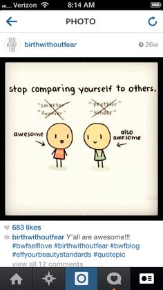 Don't compare yourself to others!!! It leads to disappointment. Be the best YOU!