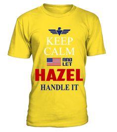 # HAZEL  KEEP CALM .  HAZEL KEEP CALM
