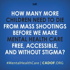 Affordable, accessible Mental Health Care without stigma needed.   Gun control needed.  Republican Governors: not needed.  A Republican controlled Congress:  not needed.