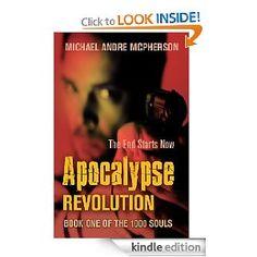 Apocalypse Revolution (The 1000 Souls) [Kindle Edition]  Michael Andre McPherson (Author)
