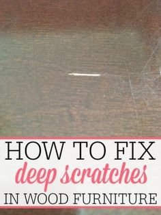 Gentil How To Fix Deep Scratches In Wood Furniture