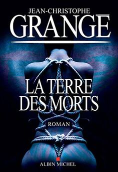 La Terre des morts de Jean-Christophe Grangé https://www.amazon.fr/dp/2226392092/ref=cm_sw_r_pi_dp_U_x_ycrYAb81B34RY