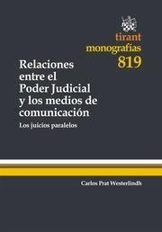 Prat Westerlindh, Carlos. Relaciones entre el poder judicial y los medios de comunicación. Tirant lo Blanch, 2013