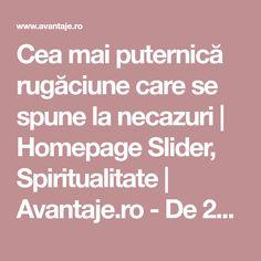 Cea mai puternică rugăciune care se spune la necazuri   Homepage Slider, Spiritualitate   Avantaje.ro - De 20 de ani pretuieste femei ca tine Mai