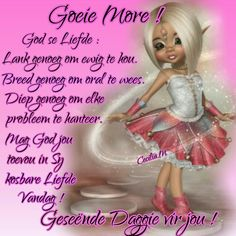 Goeie More, Good Morning Wishes, Strong Quotes, Afrikaans, Words, Motivational, Messages, Projects, Inspiration
