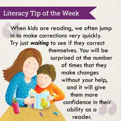 Literacy Tip: Let kids make mistakes and correct themselves.